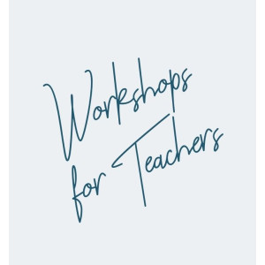 Workshops for Teachers